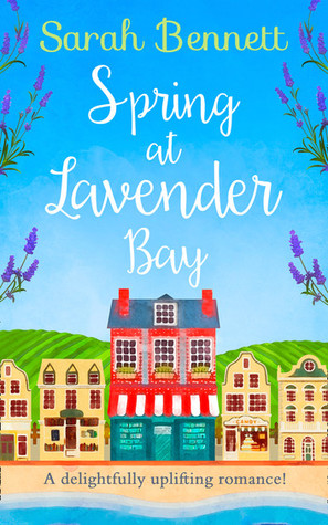 #BlogTour: Spring at Lavender Bay by Sarah Bennett @Sarahlou_writes @HQDigitalUK @NeverlandBT #Review #Giveaway