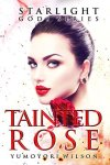 Tainted Rose - Yumoyori Wilson
