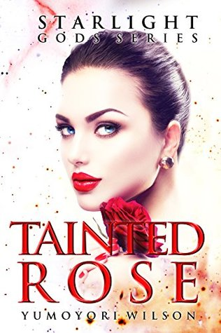 #BlogTour: Tainted Rose by Yumoyori Wilson @XpressoTours#Excerpt