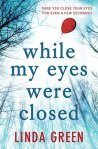 While My Eyes Were Closed - Linda Green