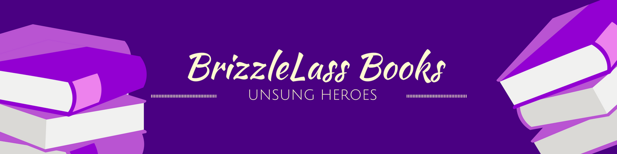 BrizzleLass Books - Unsung Heroes