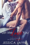 Let Me Love You - Jessica Jayne