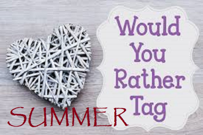 TAG: Would You Rather (Summer)?