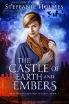 The Castle of Earth and Embers - Steffanie Holmes