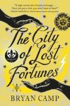 The City of Lost Fortunes - Bryan Camp