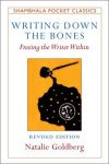 Writing down the bones - Natalie Goldberg
